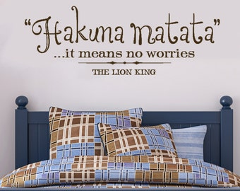 SALE - Hakuna Matata - it means no worries, The Lion King - ONE BROWN Vinyl lettering, sticker