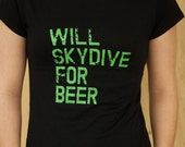 Ladies Skydiving T Shirt - Will Skydive For Beer