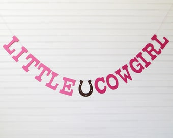 Little Cowgirl Banner - 5 inch Letters with Horseshoe - Cowgirl Baby Shower Banner Little Cowgirl Garland Baby Shower Decor Cowgirl Birthday