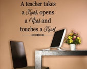 T53- A teacher takes a hand, opens a mind, and touches a heart  vinyl wall art decals lettering words sayings quote