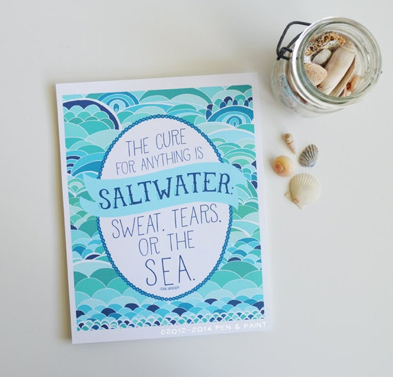 The cure for anything is salt water, Turquoise Art Print, Salt Water, Beach, Ocean, Sea, Tide, Wave, Surf, Sand, Summer