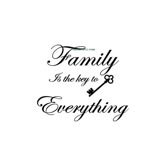 Family Quotes With Picture: Family Is The Key To Everything Wall Decal Vinyl Wall