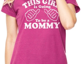 Wife Gift This Girl is going to be a Mommy Women's T Shirt Valentines Day Gift New Mom Gift Baby Pregnancy shirt