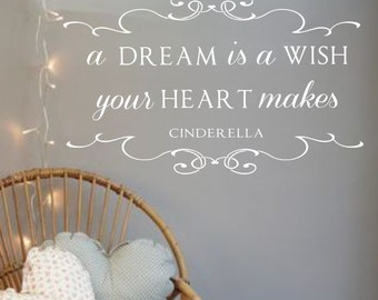 Vinyl Wall Decal -A dream is a wish your heart makes-Bedroom Wall Decal Nursery Girls Room