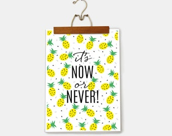 SALE: Tropical Fruit Poster / It's Now or Never Print / Motivational Quote Modern Office / Kitchen Wall Decor Minimalist Home / Pineapple