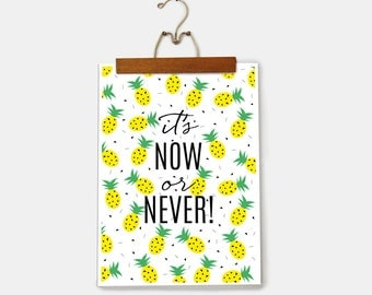 Tropical Fruit Poster / It's Now or Never Print / Motivational Quote Modern Office / Kitchen Wall Decor Minimalist Home / Pineapple