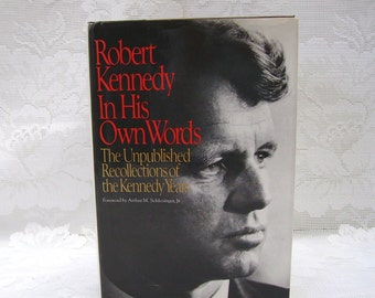 Robert Kennedy In His Own Words - edited by Edwin Guthman and Jeffrey Shulman - copyright 1988