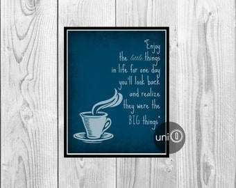 Inspirational Quote Coffee Print, Digital Art, Wall Art, 8x10 Print, INSTANT DOWNLOAD