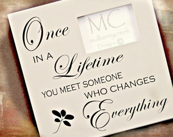 Once in a Lifetime wood photo frame Wedding Photo Frame Engagement Frame Anniversary picture frame