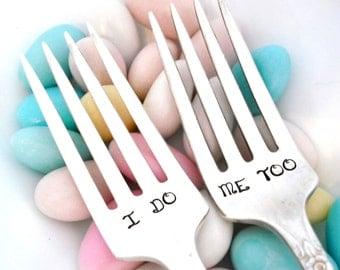 I DO and ME TOO Wedding  Forks - Hand Stamped Forks - Distinction 1951