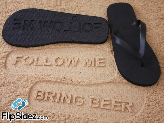 Custom Follow Me BRING BEER Flip Flops - Personalized Booze Themed Sand Imprint Sandals *check size chart before ordering*