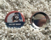 One Day More! Button