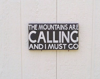 The Mountains Are Calling Sign Wood Hand Painted