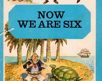 Now We Are Six by A.A. Milne, illustrated by E.H. Shepard