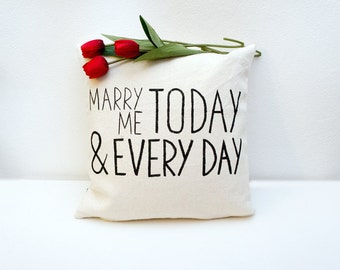 Anniversary gift Marry Me today and every day, quote pillow, gift for newlywed, bridal pillow, calligraphy pillow, engagement pillow