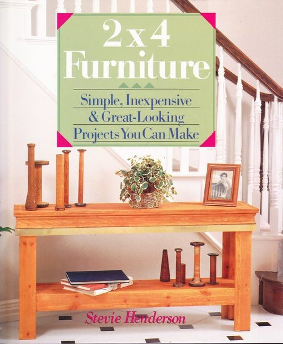2x4 Furniture Simple Inexpensive And Great Looking Projects