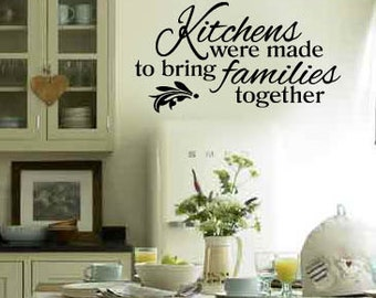Kitchens were made to bring families together  Family Home Vinyl Wall Lettering Decal