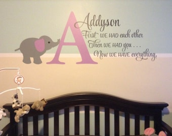 First we had each other then we had you now we have everything-Personalized Monogram with name and elephant-Vinyl wall art