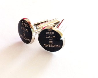 Keep Calm and Be Awesome Resin Silver Cuff Links