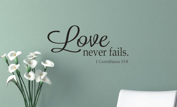 Love Never Fails Wall Decal Vinyl Lettering Vinyl Wall