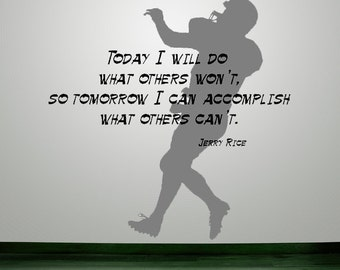 Football, Football Decal, Football Decor, Football Quote, Jerry Rice, Inspirational Quote, Wall Decal, Childrens Wall Decal,Bedroom Wall Art