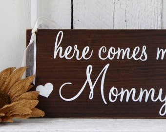 HERE COMES my MOMMY / Here comes our Mommy 5 1/2 x 11 Rustic Wedding Signs
