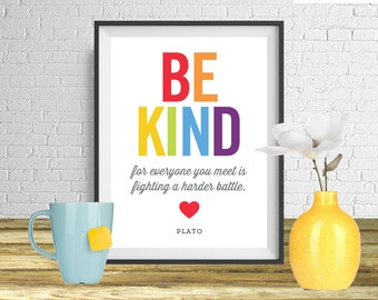 Be Kind, for everyone you meet is fighting a harder battle - Plato - Printable art wall decor, Inspirational quote poster - Instant Download