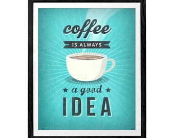 Coffee is always a good idea Teal coffee print Teal print Coffee quote poster Teal kitchen wall art Retro print Vintage kitchen print