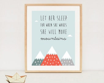 Let her sleep for when she wakes she will move mountains nursery print, INSTANT DOWNLOAD nursery print wall art
