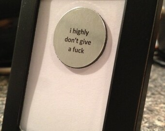 Quote | Magnet | Frame - I highly don't give a f* - Mature