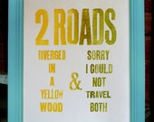 Letterpress Wall Art, '2 Road Diverged in a Yellow Wood & Sorry I Could Not Travel Both', Print, Typography, Poster, Poetry, Robert Frost