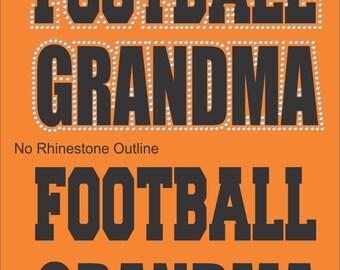 Football Sweatshirt/ Football Grandma Sweatshirt/ Vinyl Rhinestone Football Grandma Hoodie Sweatshirt/ Football Gifts
