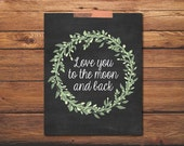 Printable Art - Love You To The Moon And Back - For Him - Boyfriend Gift - Anniversary Gift - Valentine Gift - INSTANT DOWNLOAD