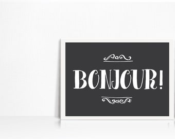 BONJOUR! Printable Art // Digital PDF JPEG // Home Decor // French Language Wall Art // Picture Print // Black and White // Instant Download