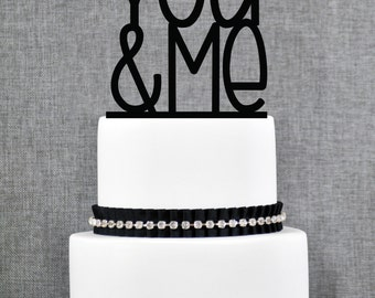 You & Me Wedding Cake Topper, Modern You and Me Cake Topper- (T072)