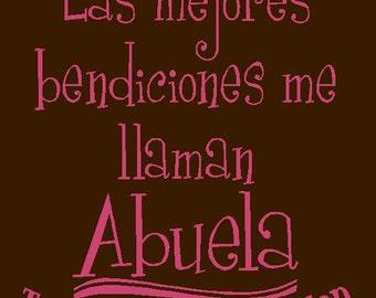 Custom T-shirt (in spanish): Las mejores bendiciones me llaman Abuela