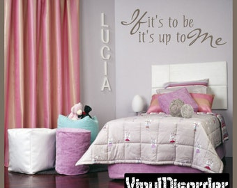 If its to be its up to me - Vinyl Wall Decal - Wall Quotes - Vinyl Sticker - I009ET