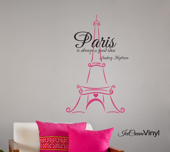 Paris Eiffel Tower Wall Decal Paris Is Always A Good Idea Wall Decal Audrey Hepburn Quote