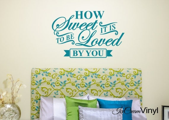 How Sweet It Is To Be Loved By You Wall Decal Love Quote Bedroom Kitchen Family Vinyl Home Decor