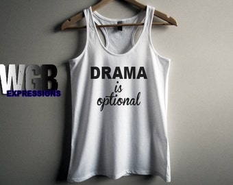 Drama is optional womans tank top white