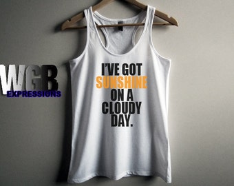 I've Got Sunshine On A Cloudy Day womans tank top white