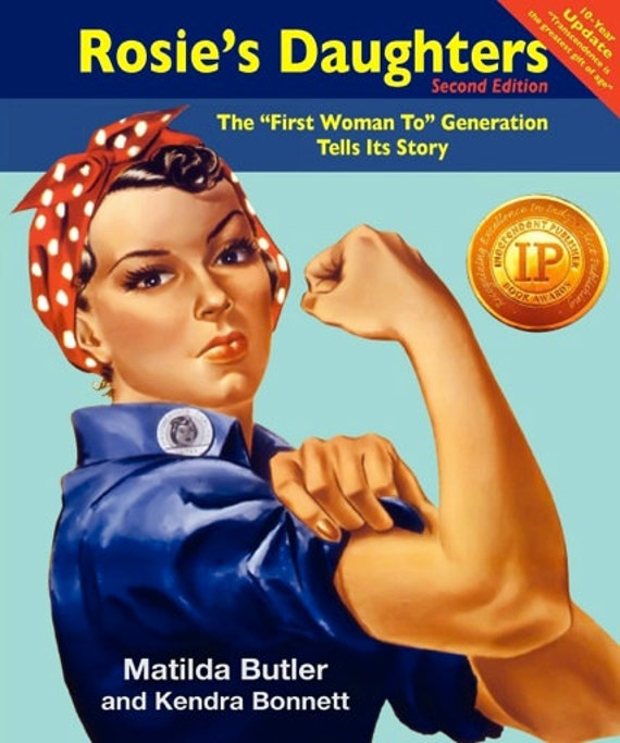 """3 Bucks Off SPECIAL -  Autographed copy of Rosie's Daughters: The """"First Woman To"""" Generation Tells Its Story - Makes a great gift"""