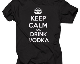 Keep Calm And Drink Vodka T-Shirt Funny Keep Calm Style Tee Shirt