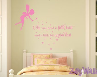 Wall Decal Fairy Decal -All You Need Is Faith Trust And A Little Bit Of Pixie Dust- Nursery Playroom Vinyl Wall Decal