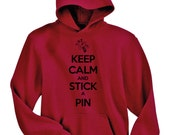 Keep Calm and Stick a Pin Hoodie Sweatshirt - Small to 5X