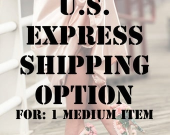 Express Shipping Option for 1 Medium Item(United States Residents Only)