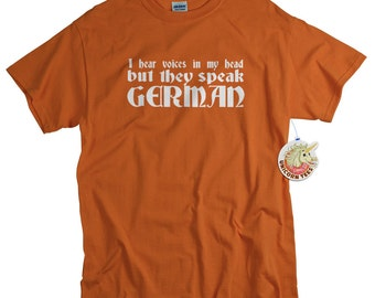German Shirt I hear voices in my head funny German Tshirt Germany humor German gifts for men or women