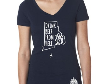 Craft Beer Shirt- Rhode Island- RI- Drink Beer From Here- Women's v-neck