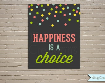 Printable Wall Art Happiness Is A Choice Instant Download Typograpy