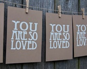 screen print you are so loved WHITE ON BROWN